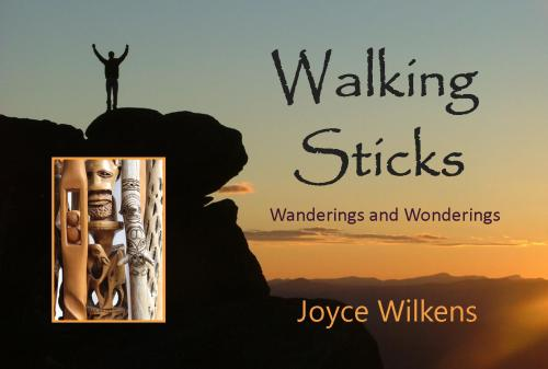 Walking Sticks... Wanderings and Wonderings A Cover